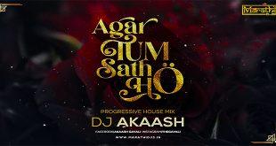 Agar Tum Sath Ho (Progressive House Mix) - DJ Akaash (MarathiDJs.in)